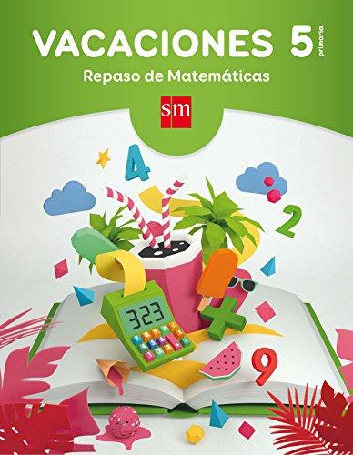 Vacaciones: repaso de Matemáticas. 5 Educación Primaria por Angels Navarro