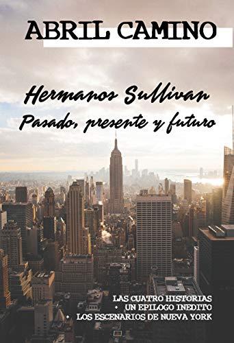 Hermanos Sullivan: pasado, presente y futuro: (recopilación de las cuatro historias + contenidos extra) (Spanish Edition)