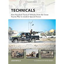 Technicals: Non-Standard Tactical Vehicles from the Great Toyota War to modern Special Forces (New Vanguard, Band 257)