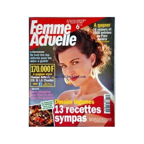 FEMME ACTUELLE [No 608] du 20/05/1996 - DOSSIER LEGUMES / 12 RECETTES -IDEES SHOPPING POUR FETER LA PLUS BELLE DES MAMANS -ILS FONT RIRE LES ENFANTS POUR LES AIDER A GUERIR -