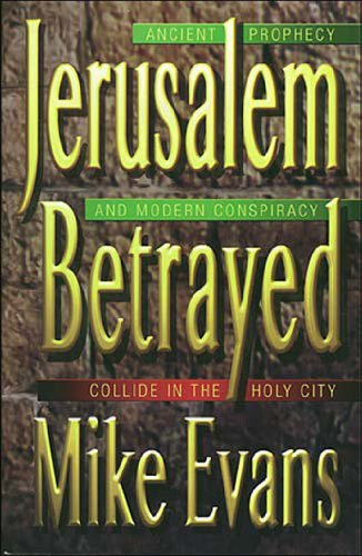 Jerusalem betrayed ancient prophecy and modern conspiracy collide jerusalem betrayed ancient prophecy and modern conspiracy collide in the holy city by evans fandeluxe Ebook collections