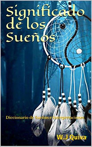 Significado de los Sueños: Diccionario de Sueños e Interpretaciones