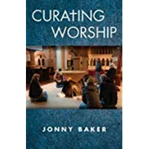 [ Curating Worship ] By Baker, Jonny (Author) [ Feb - 2011 ] [ Paperback ]