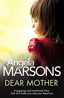Dear Mother: A gripping and emotional story that will make you sob your heart out by [Marsons, Angela]