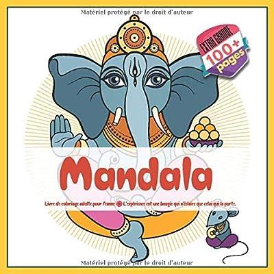 Livre de coloriage adulte pour femme Mandala - L'expérience est une bougie qui n'éclaire que celui qui la porte.