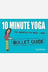 10 Minute Yoga: Bullet Guides by Sara Kirkham (2011-10-28) Paperback