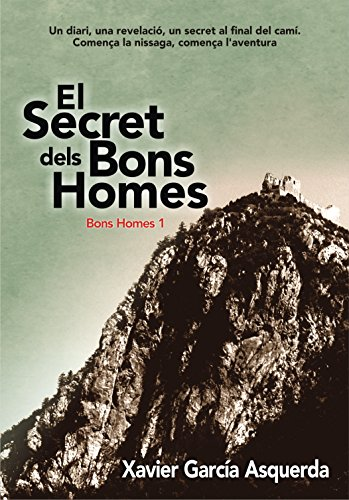 El Secret dels Bons Homes (Catalan Edition) por Xavier Garcia Asquerda