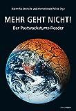 Mehr geht nicht!: Der Postwachstums-Reader - Blätter für deutsche und internationale Politik