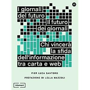 I Giornali del Futuro, il Futuro dei Giornali: Chi