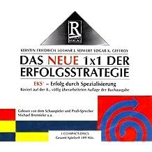 Das neue 1 x 1 der Erfolgsstrategie: 4 Prinzipien der EKS-Strategie - 7 Phasen zur Spitzenleistung - 7 erfolgreiche Praxisbeispiele