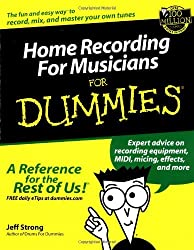 Home Recording for Musicians for Dummies (For Dummies (Lifestyles Paperback)) by Jeff Strong (2002-03-01)