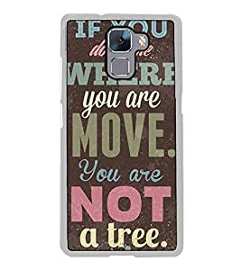 Fuson Designer Back Case Cover for Huawei Honor 7 :: Huawei Honor 7 (Enhanced Edition) :: Huawei Honor 7 Dual SIM (you are move not a tree lazyness)