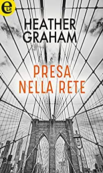 Presa nella rete (eLit) (New York Confidential Vol. 1) di [Graham, Heather]