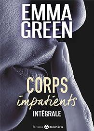 Corps impatients - Intégrale par  Emma  Green