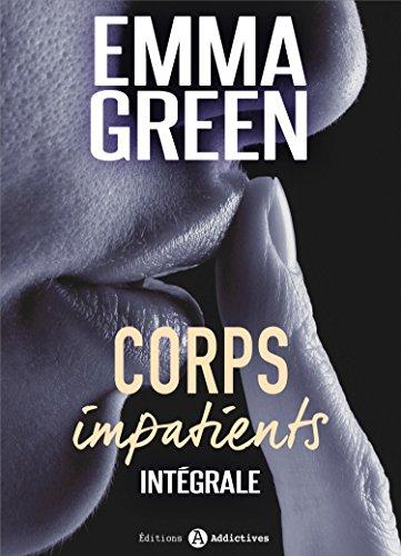 Corps impatients - intégrale par Emma M. Green