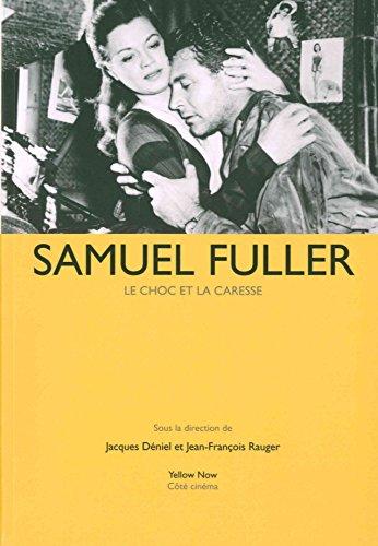 Samuel Fuller : Le choc et la caresse