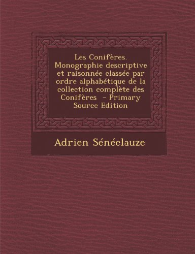 les-coniferes-monographie-descriptive-et-raisonnee-classee-par-ordre-alphabetique-de-la-collection-c