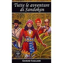 Tutte le avventure di Sandokan: Edizioni integrali e annotate (Tutto Salgari Vol. 17) (Italian Edition)