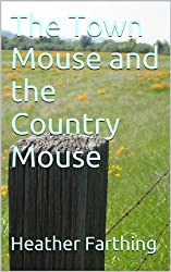 The Town Mouse and the Country Mouse (The Kingdom of Moreau)