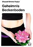 Geheimnis Beckenboden - Hebe den Schatz Deiner Körpermitte!