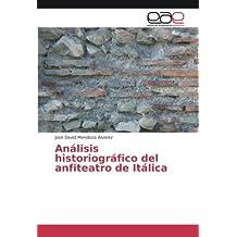 Análisis historiográfico del anfiteatro de Itálica