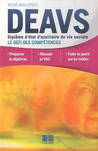 DEAVS Diplôme d'état d'auxiliaire de vie sociale : Le défi des compétences par René Raguénès