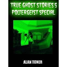 True Ghost Stories 5 Poltergeist Special