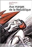 Aux marges de la République