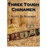 [ Three Tough Chinamen - Greenlight ] By Seligman, Scott D (Author) [ Sep - 2012 ] [ Paperback ]