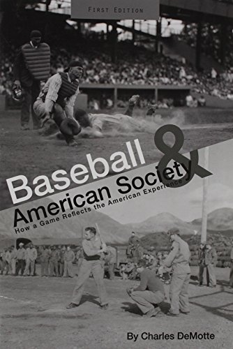 Baseball and American Society: How a Game Reflects the American Experience por Charles Demotte