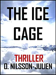 The Ice Cage - A Scandinavian Crime Thriller set in the Nordic Winter (The Baltic Trilogy Book 1)