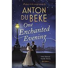 One Enchanted Evening: The Debut Novel by Anton Du Beke