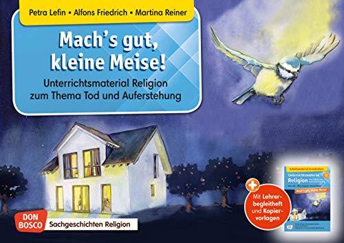Mach's gut, kleine Meise! Kamishibai Bildkartenset.: Unterrichtsmaterial Religion zum Thema Tod und Auferstehung. Mit Lehrerbegleitheft und Kopiervorlagen