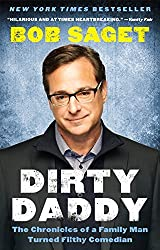 Dirty Daddy: The Chronicles of a Family Man Turned Filthy Comedian by Bob Saget (2014-10-28)
