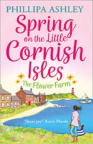 Spring on the Little Cornish Isles: The Flower Farm (The Little Cornish Isles, Book 2)