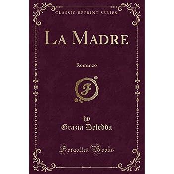 La Madre: Romanzo (Classic Reprint)
