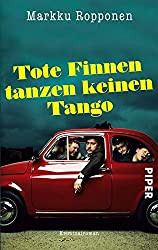 Tote Finnen tanzen keinen Tango: Kriminalroman (Otto-Kuhala-Reihe 3)