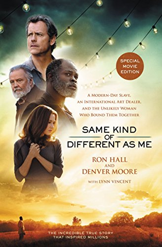 Same Kind of Different As Me Movie Edition: A Modern-Day Slave, an International Art Dealer, and the Unlikely Woman Who Bound Them Together (English Edition)