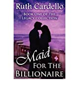 [ MAID FOR THE BILLIONAIRE: RUTH CARDELLO ] BY Cardello, Ruth ( AUTHOR )Nov-19-2011 ( Paperback )