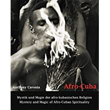 Afro-Cuba: Mystic und Magie der afro-kubanischen Religion - Mystery and magic of Afro-Cuban spirituality Anglais/Allemand