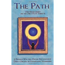 The Path: One Man's Quest on the Only Path There Is: A Spiritual Autobiography