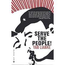 Serve the People!: A Novel by Yan Lianke (2008-02-18)