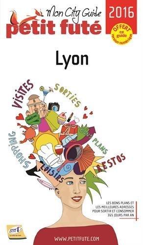 Petit Futé Lyon by Petit Futé (2015-11-04)