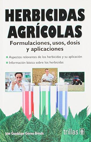 Herbicidas agricolas / Agricultural herbicides por Jose Guadalupe Gomez Brindis