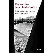 Nadie acabará con los libros: Con la intervención de Jean-Philippe de Tonnac (ENSAYO)