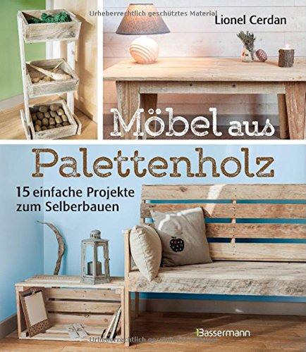 Möbel aus Palettenholz: 15 einfache Projekte zum Selberbauen