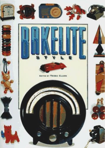 Bakelite Style: The Material of a Thousand Uses por Tessa Clark