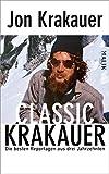 Classic Krakauer: Die besten Reportagen aus drei Jahrzehnten