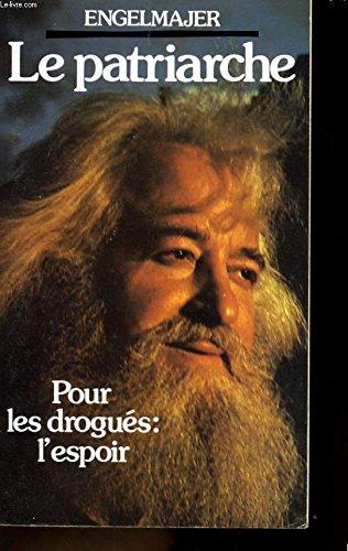 Le Patriarche - Pour les drogués : l'espoir..
