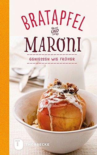 Bratapfel und Maroni: Genießen wie früher (Thorbeckes Kleine Schätze)